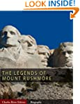 The Legends of Mount Rushmore: The Li...