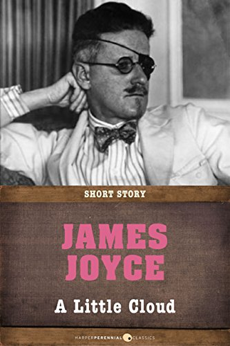 James Joyce - A Little Cloud: Short Story