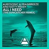 All I Need (Suncatcher Remix)