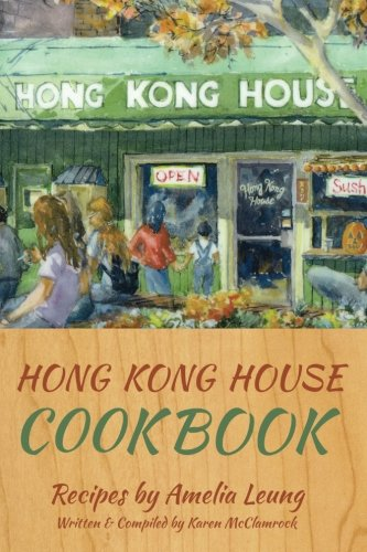 Hong Kong House Cook Book by Amelia Leung