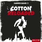Cotton Reloaded: Sammelband 2 (Cotton Reloaded 4 - 6) | Alexander Lohmann,Linda Budinger,Peter Mennigen