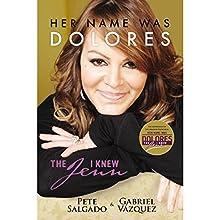 Her Name Was Dolores: The Jenn I Knew | Livre audio Auteur(s) : Pete Salgado, Gabriel Vázquez Aguayo Narrateur(s) : Bob Borquez, Yareli Arizmendi