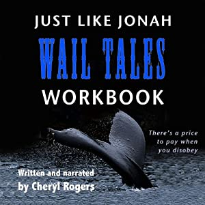 Just Like Jonah Wail Tales Workbook | [Cheryl Rogers]