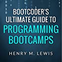 BootCoder's Ultimate Guide to Programming Bootcamps Audiobook by Henry M. Lewis Narrated by David Otey