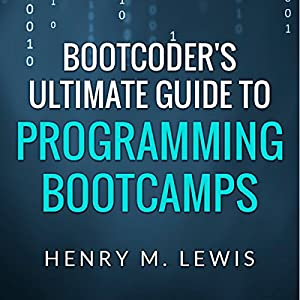BootCoder's Ultimate Guide to Programming Bootcamps Audiobook