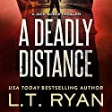A Deadly Distance Audiobook by L. T. Ryan Narrated by Dennis Holland