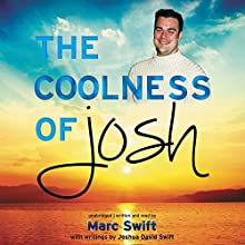 The Coolness of Josh (       UNABRIDGED) by Marc Swift Narrated by Marc Swift