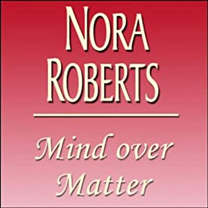 Mind Over Matter | [Nora Roberts]
