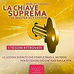 La Chiave Suprema. I tesori ritrovati [The Master Key System] | Charles Haanel