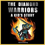 The Diamond Warriors: A Kid's Story |  Amplified Publishing