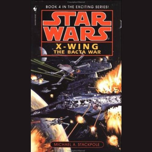 The Bacta War (Star Wars: X-Wing Series, Book 4)