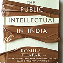 The Public Intellectual in India Audiobook by Romila Thapar Narrated by Manisha Sethi