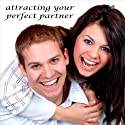 Attracting Your Perfect Partner Audiobook by Christine Sherborne Narrated by Billy Squire