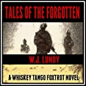 Tales of the Forgotten: Whiskey Tango Foxtrot, Book 2 (       UNABRIDGED) by W. J. Lundy Narrated by Eric Vincent