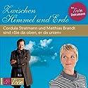 Zwischen Himmel und Erde Hörspiel von Cordula Stratmann Gesprochen von: Cordula Stratmann, Matthias Brandt