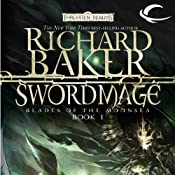 Swordmage: Forgotten Realms: Blades of the Moonsea, Book 1 | [Richard Baker]