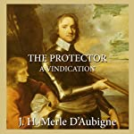 The Protector: A Vindication | Jean Henri Merle d'Aubigné