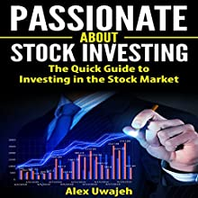Passionate about Stock Investing: The Quick Guide to Investing in the Stock Market (       UNABRIDGED) by Alex Uwajeh Narrated by Rick Hoem