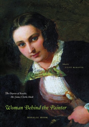 Woman Behind the Painter The Diaries of Rosalie Mrs James Clarke Hook088864454X