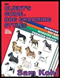 img - for The Client's Guide to Dog Grooming Styles - 2nd Edition book / textbook / text book