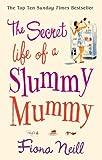 Fiona Neill The Secret Life of a Slummy Mummy