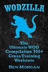 WODZILLA: The Ultimate WOD Compilatio...