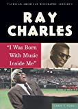 """Ray Charles: """"I Was Born WithMusic Inside Me"""" (0766027015) by Ford, Carin T"""