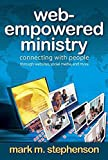 Web-Empowered Ministry: Connecting With People through Websites, Social Media, and More