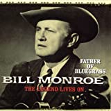 Father Of Bluegrass - The Legend Lives On
