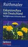 Image de Exkursionsflora von Deutschland, 4 Bde., Bd.4, Gefäßpflanzen, Kritischer Band