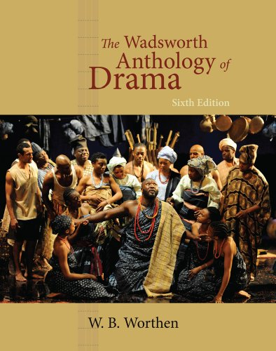 The Wadsworth Anthology of Drama, Revised Edition