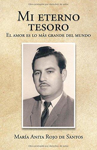 Mi eterno tesoro: El amor es lo más grande del mundo (Spanish Edition)