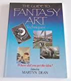 The Guide to Fantasy Art Techniques (0905895525) by Dean, Martyn