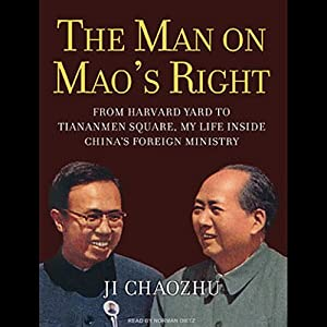 The Man on Mao's Right: From Harvard Yard to Tiananmen Square, My Life Inside China's Foreign Ministry | [Ji Chaozhu]