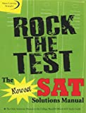 img - for Rock the Test: The Newest SAT Solutions Manual to the College Board's Official SAT Study Guide (Rock the Test: Companion to the Official College Board SAT Guide) book / textbook / text book