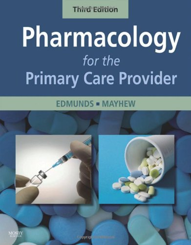 Pharmacology for the Primary Care Provider (Edmunds, Pharmacology for the Primary Care Provider)