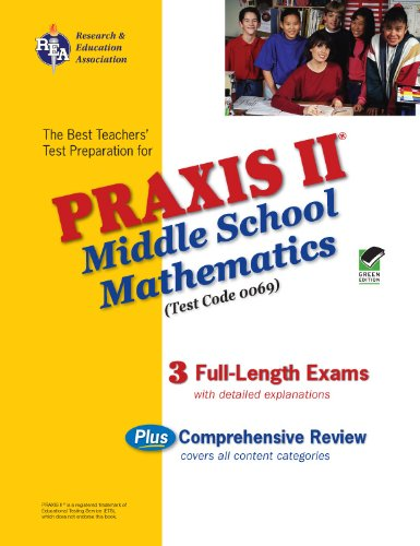 PRAXIS II Middle School Mathematics (0069) - (REA): The Best Teachers' Test Prep (PRAXIS Teacher Certification Test Prep
