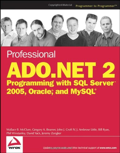 Professional ADO.NET 2: Programming with SQL Server 2005, Oracle, and MySQL (Wrox Professional Guides)