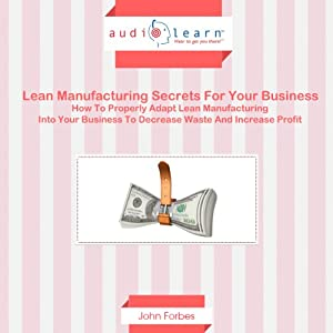 Lean Manufacturing Secrets for Your Business Audiobook