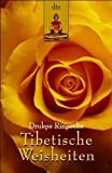 Tibetische Weisheiten: Lebensweisheiten eines tibetischen Meditationsmeisters - Drukpa Rinpoche