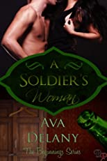 A Soldier&#39;s Woman (The Beginnings Series)