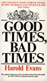 Good Times, Bad Times (Coronet Books) (0340359080) by Evans, Harold