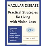 Macular Disease: Practical Strategies for Living with Vision Loss ~ Peggy R. Wolfe