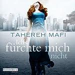 Ich fürchte mich nicht | Tahereh Mafi