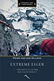 img - for Extreme Eiger: The Race to Climb the Eiger Direct (Legends and Lore) book / textbook / text book