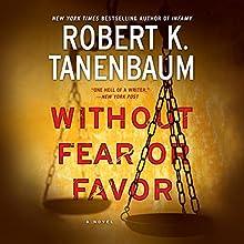 Without Fear or Favor: A Novel | Livre audio Auteur(s) : Robert K. Tanenbaum Narrateur(s) : Peter Berkrot