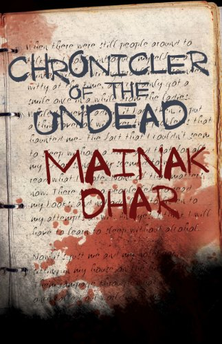 Kindle Nation Daily Zombie Horror Alert! Bestselling Author Mainak Dhar's Chronicler Of The Undead – 4.8 Stars & Under $1.00 on Kindle Now!