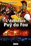 L'aventure de Puy du Fou (grands cara...
