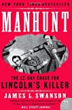 Manhunt: The 12-Day Chase for Lincoln
