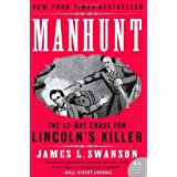 Manhunt: The 12-Day Chase for Lincoln's Killer (P.S.) ~ James L. Swanson